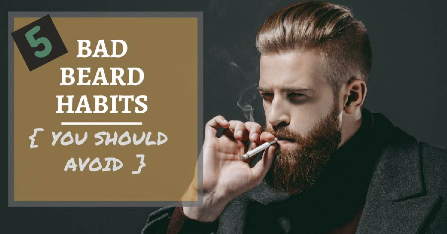 bad beard habits