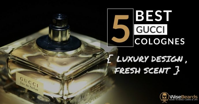 759fbdc2d 5 Best Gucci Colognes for Men - Reviews of Top Fragrances