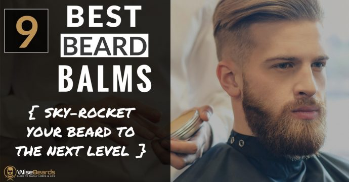9 Best Beard Balms Review - The Product That Will SkyRocket