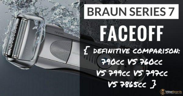 braun series 7 comparison 790cc vs 760cc vs 799cc vs. Black Bedroom Furniture Sets. Home Design Ideas