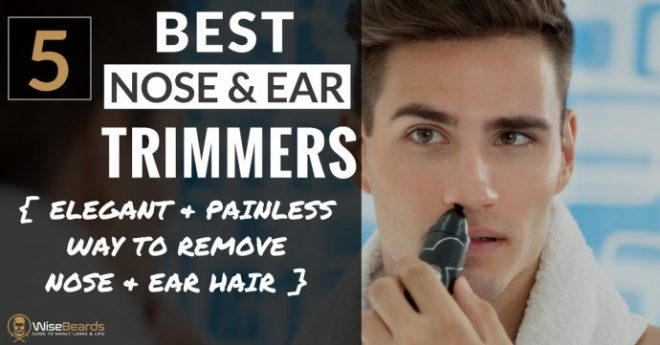 best nose and ear hair trimmer