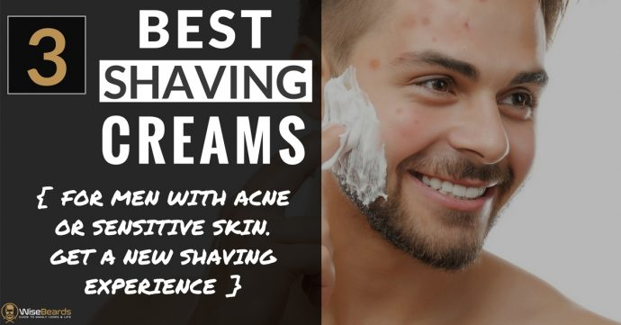 Best Shaving Cream acne sensitive skin