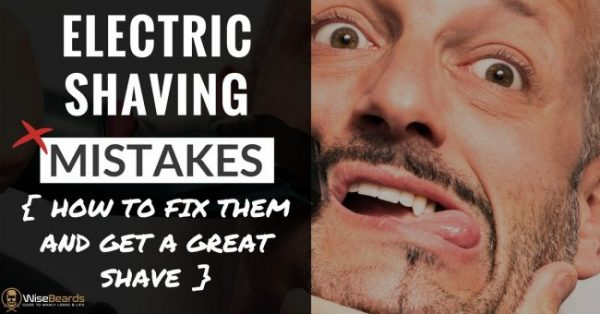 electric shaving mistakes to avoid