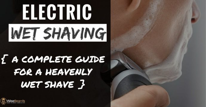 Electric Wet Shaving Guide